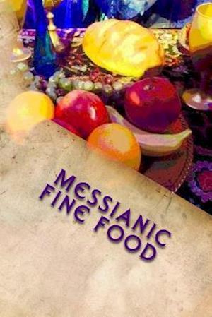 Messianic Fine Food af Girl Geo, Caroline Gilmore