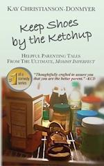 Keep Shoes by the Ketchup af Kay Christianson-Donmyer