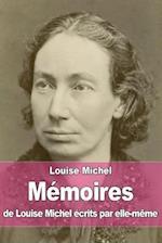 Memoires de Louise Michel Ecrits Par Elle-Meme af Louise Michel