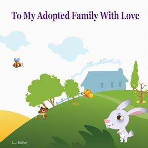 To My Adopted Family with Love af L. J. Keller