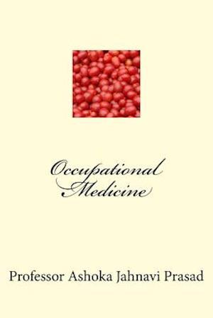 Occupational Medicine af Dr Ashoka Jahnavi Prasad, Ashoka Jahnavi Prasad