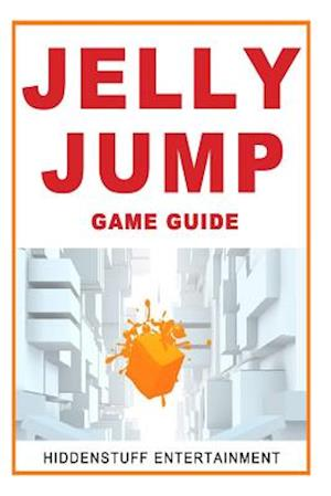 Jelly Jump Game Guide af Joshua Abbott