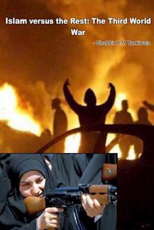 Islam Versus the Rest af Shabbir H. M. Tankiwala