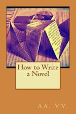 How to Write a Novel af AA VV