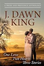 One Love - Two Hearts - Three Stories af J. Dawn King