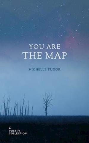 You Are the Map af Michelle Tudor