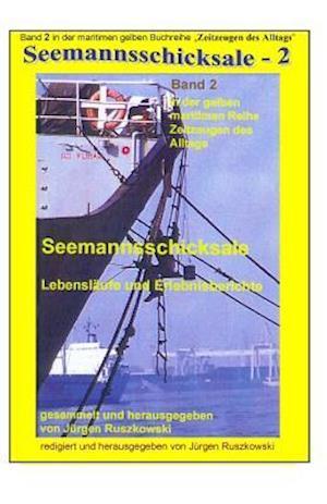 Seemannsschicksale - 2 - Lebenslaeufe Und Erlebnisberichte af Hans Woelbing Und Andere Autoren, Juergen Ruszkowski