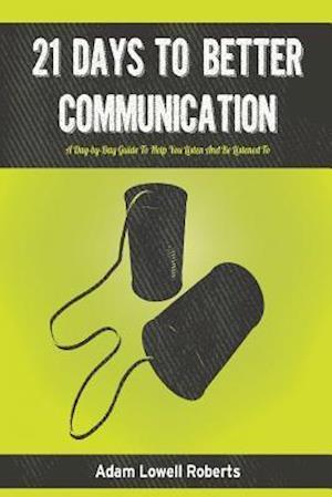 Bog, paperback 21 Days to Better Communication af Adam Lowell Roberts