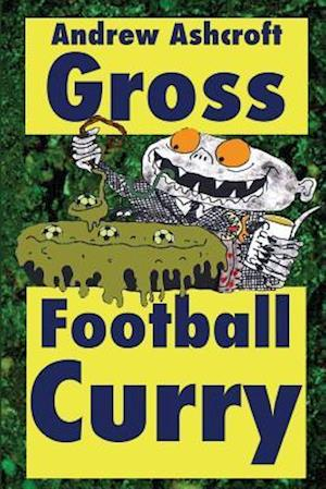Gross Football Curry - Dirt Cheap with Grimey Grey Pictures af Andrew Ashcroft