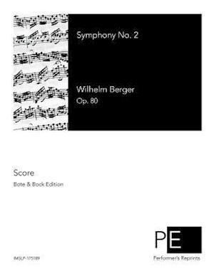 Symphony No. 2 af Wilhelm Berger