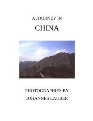A Journey in China af Johannes Lauber