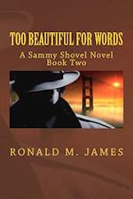 Too Beautiful for Words af Ronald M. James