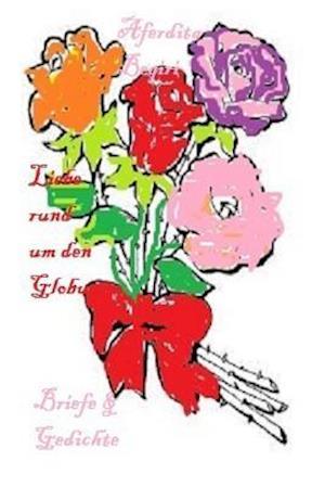 Liebe Rund Um Den Globus af Aferdita Beqiri