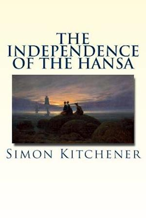 The Independence of the Hansa af Simon Kitchener