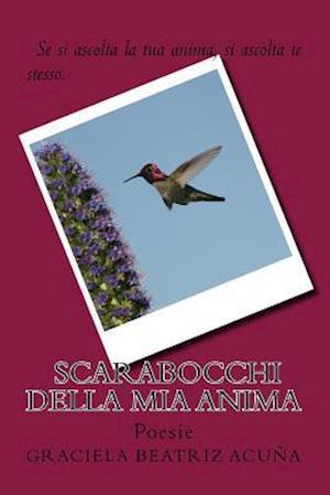 Scarabocchi Della MIA Anima af Graciela Beatriz Acuna