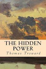 The Hidden Power af Thomas Troward