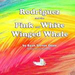 Rodriguez & the Pink and White Winged Whale