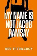 My Name Is Not Jacob Ramsay af Ben Trebilcook, MR Ben Trebilcook