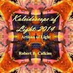Kaleidoscope of Light af Robert B. Calkins