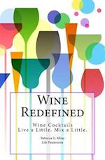 Wine Redefined