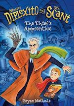 The Thief's Apprentice (Master Diplexito and Mr Scant)