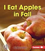 I Eat Apples in Fall (First Step Nonfiction)