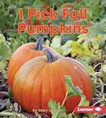 I Pick Fall Pumpkins (First Step Nonfiction)