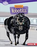 Discover Robotics (Searchlight Books)