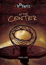 At the Center (The Bounce)