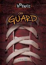 On Guard (The Bounce)