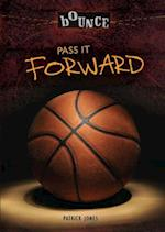 Pass It Forward (The Bounce)