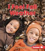 I Feel Fall Weather (First Step Nonfiction)