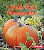 I Pick Fall Pumpkins (First Step Nonfiction)