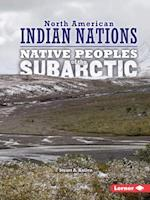 Native Peoples of the Subarctic (North American Indian Nations)