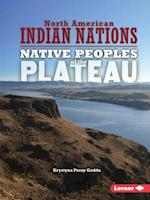 Native Peoples of the Plateau (North American Indian Nations)