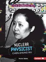 Nuclear Physicist Chien-Shiung Wu (Stem Trailblazer Bios)