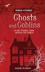 Ghosts and Goblins (World of Stories)