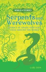 Serpents and Werewolves (World of Stories)