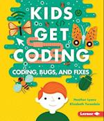 Coding, Bugs, and Fixes (Kids Get Coding)