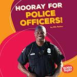 Hooray for Police Officers! (Bumba Books Hooray for Community Helpers)