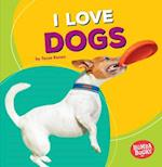I Love Dogs (Bumba Books Pets Are the Best)