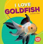 I Love Goldfish (Bumba Books Pets Are the Best)