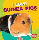 I Love Guinea Pigs (Bumba Books Pets Are the Best)