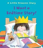 I Want a Bedtime Story! (A Little Princess Story)