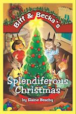 Biff & Becka's Splendiferous Christmas af Elaine Beachy