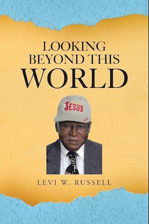 Bog, paperback Looking Beyond This World af Levi W. Russell