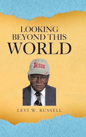 Bog, hardback Looking Beyond This World af Levi W. Russell