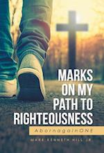 Marks on My Path to Righteousness
