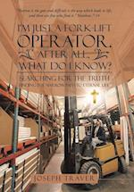 I'm Just a Fork-Lift Operator. After All, What Do I Know?