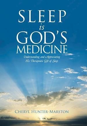 Bog, hardback Sleep Is God's Medicine af Cheryl Hunter-Marston